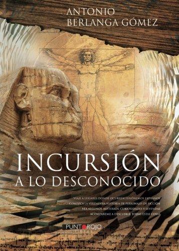 Incursion a lo desconocido (Spanish Edition) [Antonio Berlanga] (Tapa Blanda)