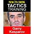 Tactics Training - Garry Kasparov: How to improve your Chess with Garry Kasparov and become a Chess Tactics Master