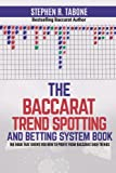 The Baccarat Trend Spotting and Betting System