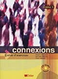 Connexions 3 : Cahier d'exercices (1CD audio)