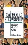 Catholic Stewardship, Colleen Smith, 0970775644