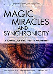 Magic, Miracles and Synchronicity: A Journal of Gratitude and Awareness