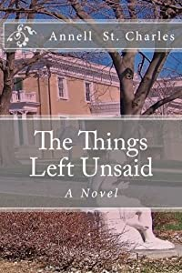 The Things Left Unsaid: A Novel