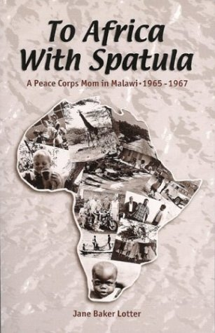 Download To Africa with Spatula: A Peace Corps Mom in Malawi, 1965-1967 pdf