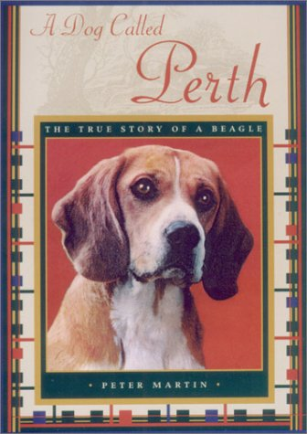 A Dog Called Perth: The True Story of a - Maui Perth