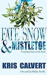 Fate, Snow & Mistletoe: A Sex and Lies Holiday Novella