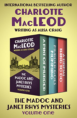 The Madoc and Janet Rhys Mysteries Volume One: A Pint of Murder, Murder Goes Mumming, and A Dismal Thing to Do
