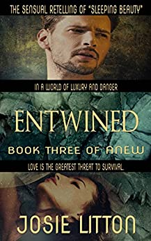 Anew: Book Three: Entwined by [Litton, Josie]