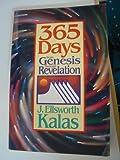 Three Hundred Sixty-Five Days from Genesis Through Revelation, J. Ellsworth Kalas, 0687466261