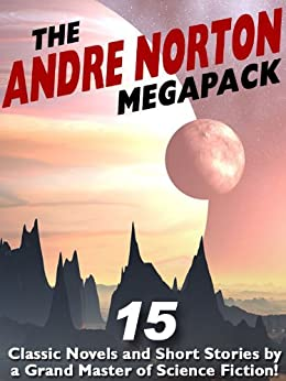 The Andre Norton MEGAPACK ®: 15 Classic Novels and Short Stories by [Norton, Andre]