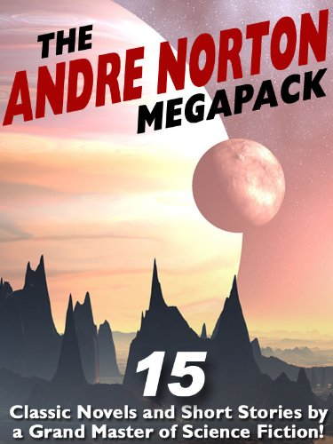 The Andre Norton MEGAPACK : 15 Classic Novels and Short Stories