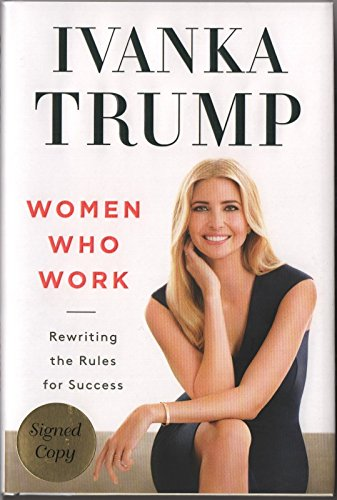 Ivanka Trump REAL hand SIGNED Autographed Women Who Work 1st Edition (Real Signed Autograph)