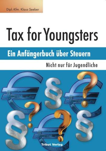 Tax for Youngsters: Ein Anfängerbuch über Steuern - Nicht nur für Jugendliche