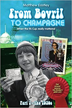 Book From Bovril To Champagne: When The Fa Cup Really Mattered Part 1 - The 1970S