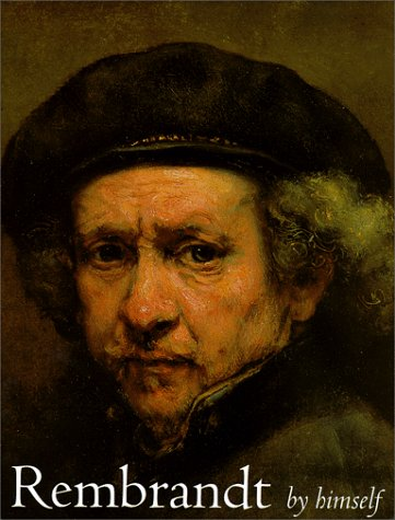 (Rembrandt by Himself (National Gallery London Publications))