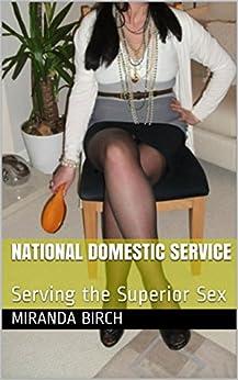 National Domestic Service: Serving the Superior Sex (Femdom Future Book 4) (English Edition) de [Birch, Miranda]