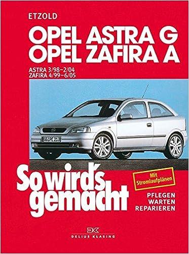Opel Astra G 3/98 bis 2/04: Opel Zafira A 4/99 bis 6/05: Amazon.es: Hans-Rüdiger Etzold: Libros en idiomas extranjeros