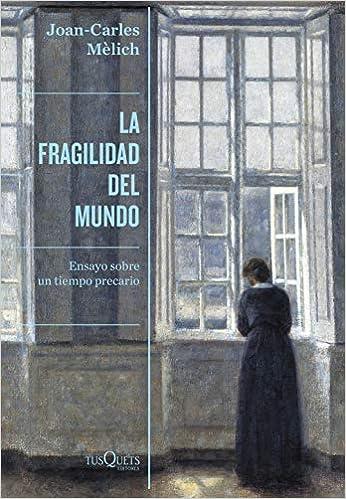 La fragilidad del mundo de Joan-Carles Mèlich