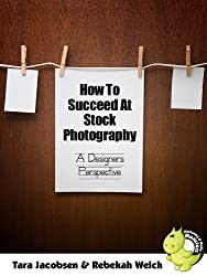How To Succeed At Stock Photography: A Designers Perspective