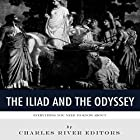 Everything You Need to Know About the Iliad and the Odyssey Hörbuch von  Charles River Editors Gesprochen von: Colin Fluxman