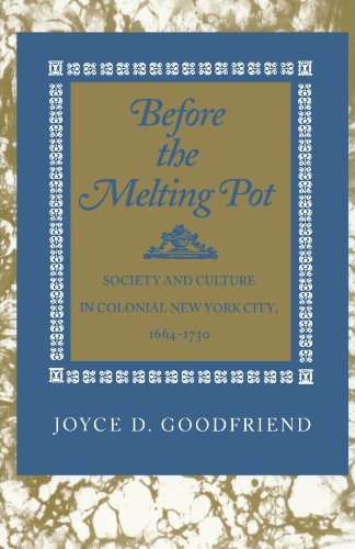 Before the Melting Pot: Society and Culture in Colonial New