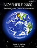 Biosphere 2000 : Protecting Our Global Environment, Kaufman, Donald and Franz, Cecilia, 0787257133
