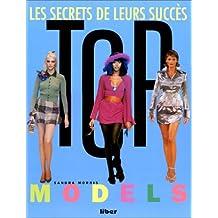 TOP MODELS- LES SECRETS DE LEUR SUCCES
