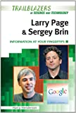 Larry Page and Sergey Brin: Information at Your Fingertips (Trailblazers in Science and Technology)