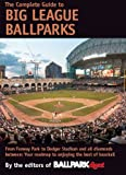 The Complete Guide to Big League Ballparks, Ballpark Digest, Kevin Reichard, James Robins, 0975270621