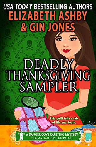 Deadly Thanksgiving Sampler: a Danger Cove Quilting Mystery (Danger Cove Mysteries Book 21) by [Jones, Gin, Ashby, Elizabeth]