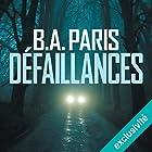Défaillances | Livre audio Auteur(s) : B. A. Paris Narrateur(s) : Maud Rudigoz