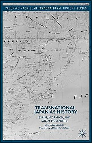 Transnational Japan as History: Empire, Migration, and Social Movements (Palgrave Macmillan Transnational History)