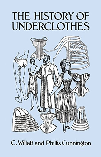Dover Fashion And Costumes (The History of Underclothes (Dover Fashion and Costumes))