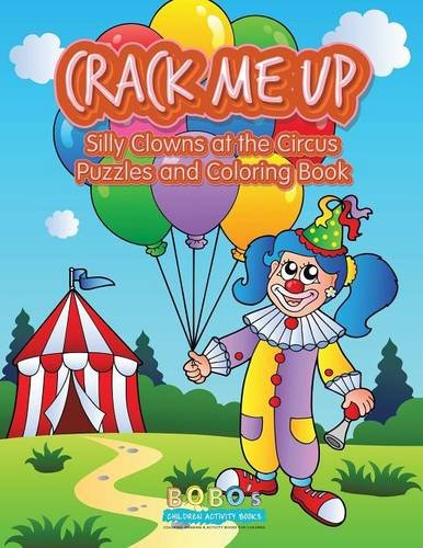 Crack Me Up: Silly Clowns at the Circus Puzzles and Coloring Book ebook