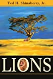 Lions, Ted H. Shinaberry, 0595255620