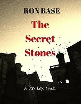 The Secret Stones (A Dark Edge Novella) by [Base, Ron]