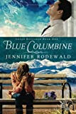 Blue Columbine: A Contemporary Christian Novel by  Jennifer R Rodewald in stock, buy online here