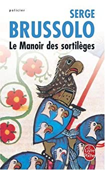 Le manoir des sortilèges par Brussolo