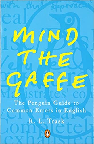 Mind the gaffe the penguin guide to common errors in english mind the gaffe the penguin guide to common errors in english amazon r l trask 9780140514766 books solutioingenieria Image collections
