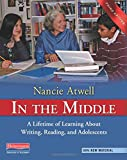 In the Middle, Third Edition: A Lifetime of Learning About Writing, Reading, and Adolescents