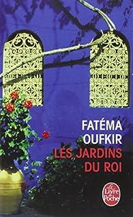 Les Jardins du roi : Oufkir, Hassan II et nous par Fatéma Oufkir
