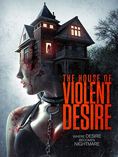 - The House of Violent Desire