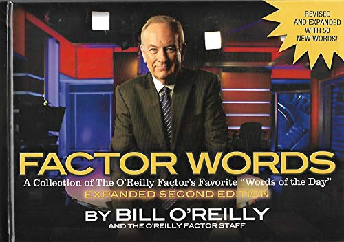 Factor Words: A Collection of the O'Reilly Factor Favorite Words of the Day, 2nd Edition