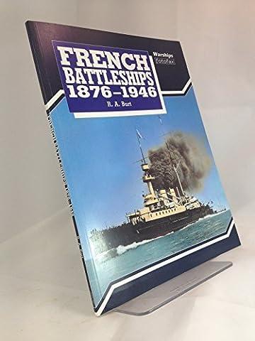 French Battleships 1876-1946 (Warships Fotofax) by Robert A. Burt (1991-05-04) (French Battleships)