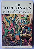 img - for 1811 Dictionary of the Vulgar Tongue, A Dictionary of Buckish Slang, University Wit, and Pickpocket Eloquence book / textbook / text book