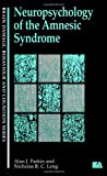 Neuropsychology of the Amnesic Syndrome, Nicholas Leng, Alan J Parkin, 0863772013