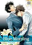 Blue Morning, Vol. 6 (Yaoi Manga)