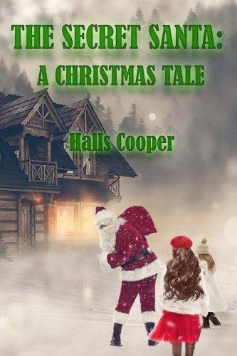 The Secret Santa: A Christmas - Secret Santa Christmas