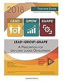 img - for Lead-Grow-Shape (Facilitator Edition): 2018 Workbook: A Prescription for Life-Long Leader Development book / textbook / text book