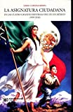 img - for ASIGNATURA CIUDADANA EN LAS CUATRO GRANDES REFORMAS book / textbook / text book
